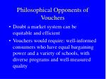 philosophical opponents of vouchers
