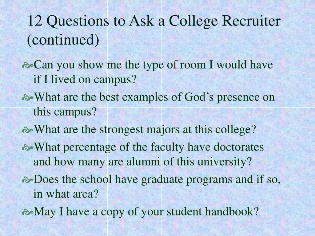12 Questions to Ask a College Recruiter (continued)