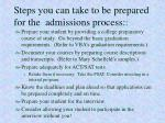 steps you can take to be prepared for the admissions process