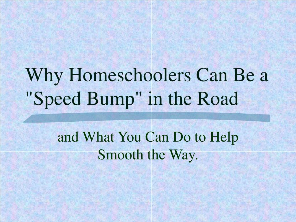 "Why Homeschoolers Can Be a ""Speed Bump"" in the Road"