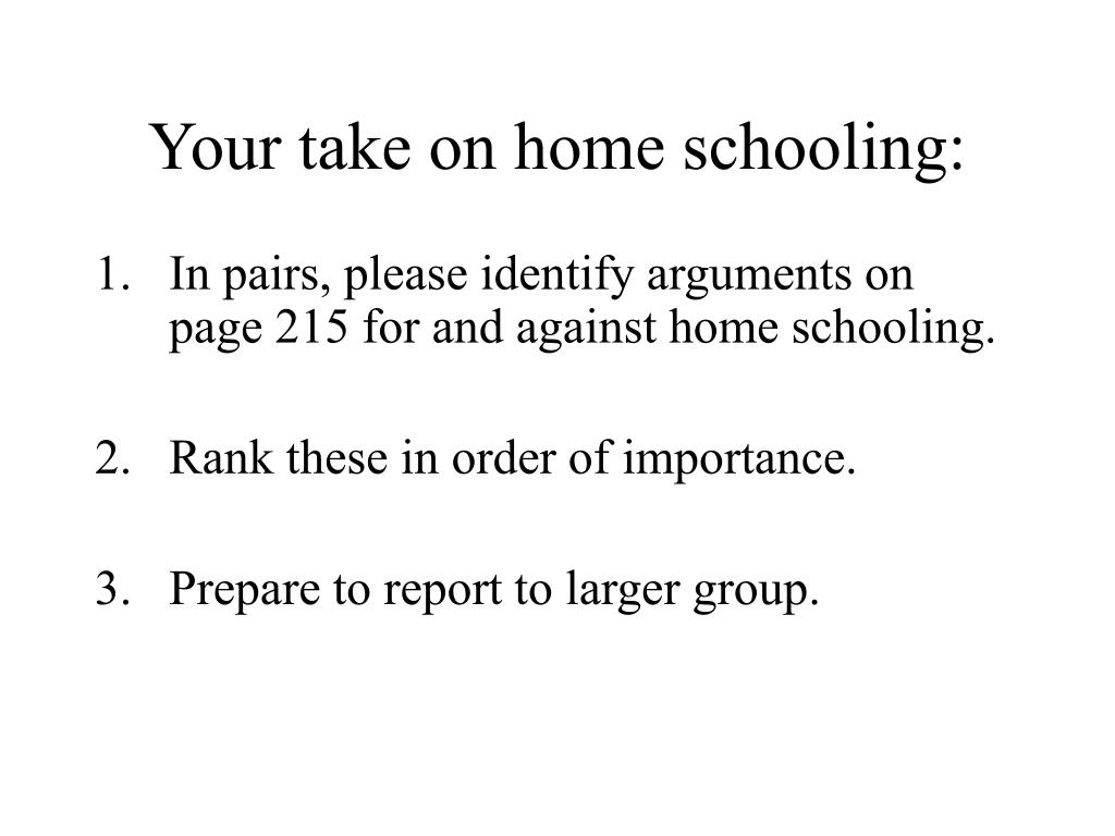 Your take on home schooling: