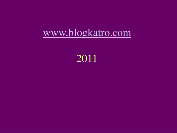 Www blogkatro com 2011