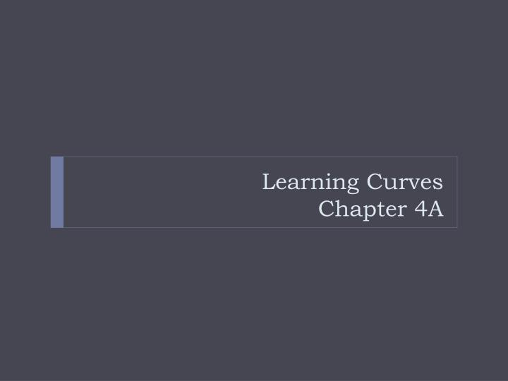 learning curves chapter 4a n.