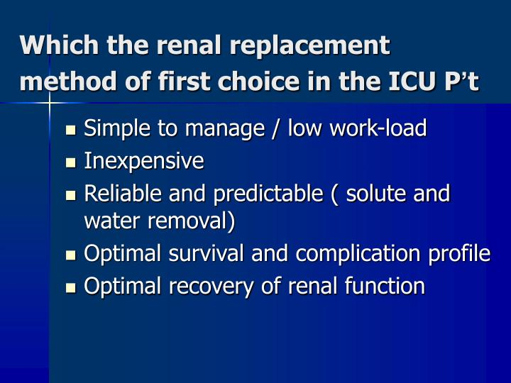 Which the renal replacement method of first choice in the ICU P