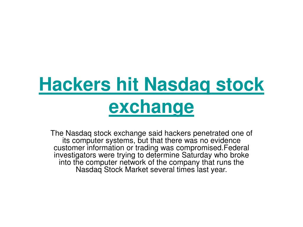 Hackers hit Nasdaq stock exchange