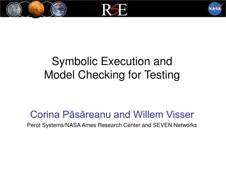 symbolic execution and model checking for testing n.