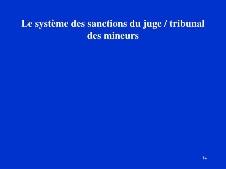 Le système des sanctions du juge / tribunal des mineurs