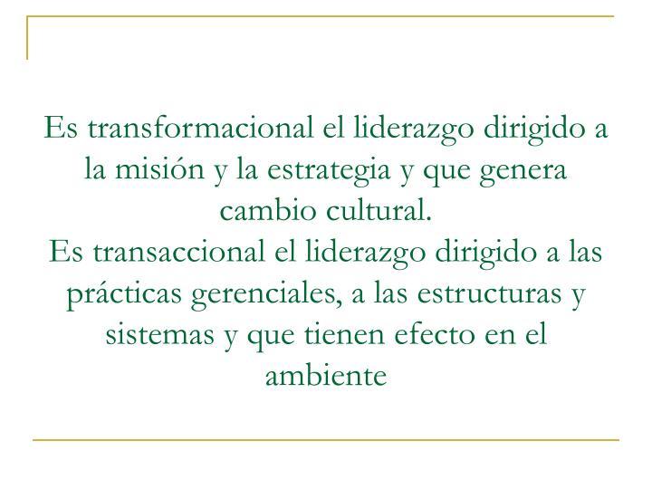 Es transformacional el liderazgo dirigido a