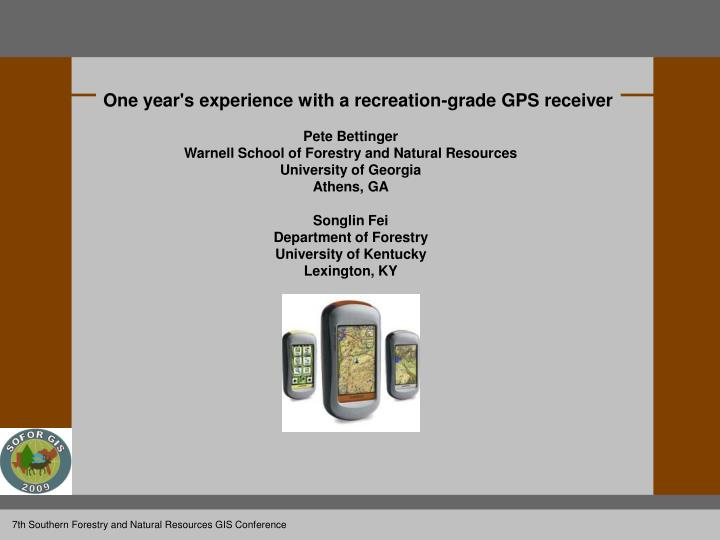 One year's experience with a recreation-grade GPS receiver