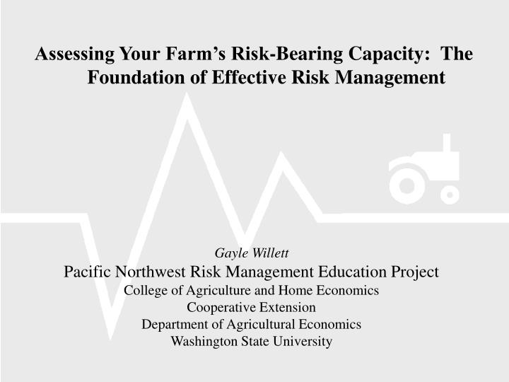 Assessing Your Farm's Risk-Bearing Capacity:  The Foundation of Effective Risk Management