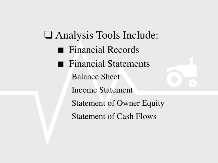 Analysis Tools Include: