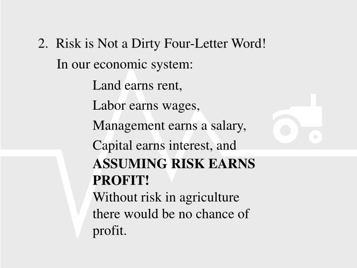 2.	Risk is Not a Dirty Four-Letter Word!