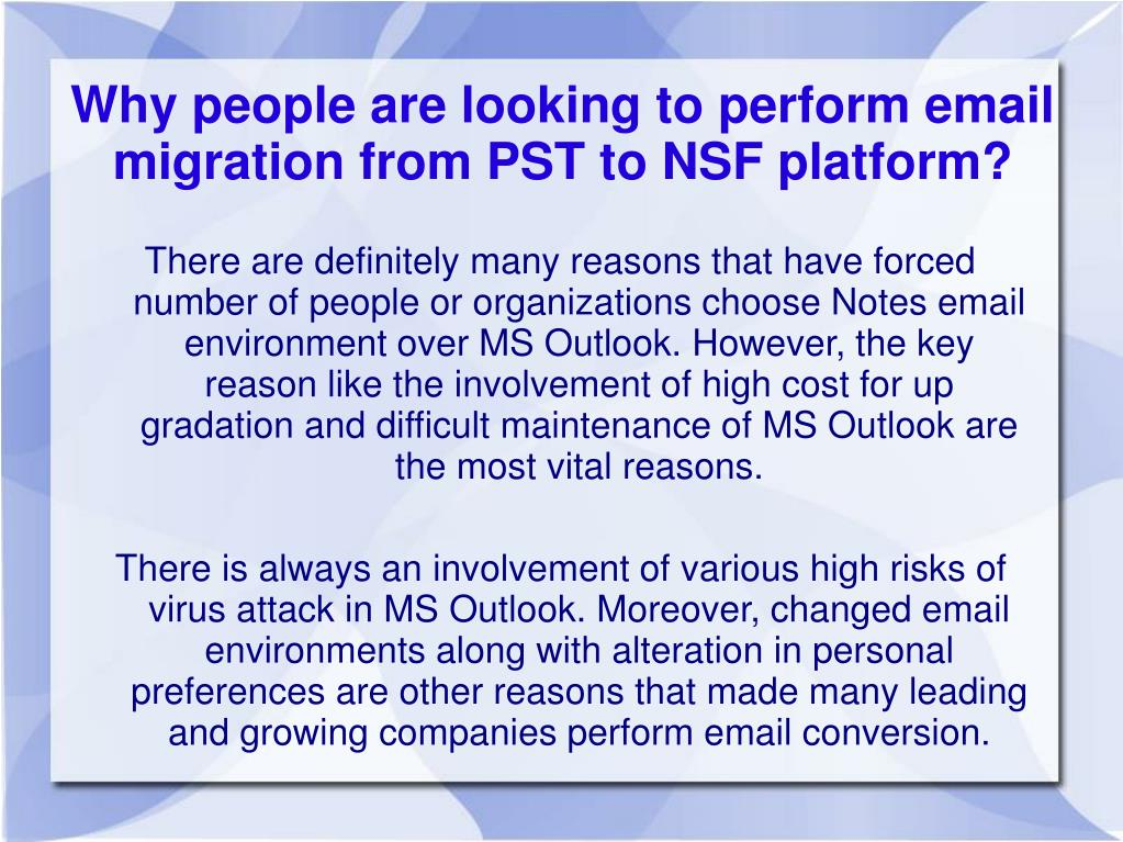 Why people are looking to perform email migration from PST to NSF platform?