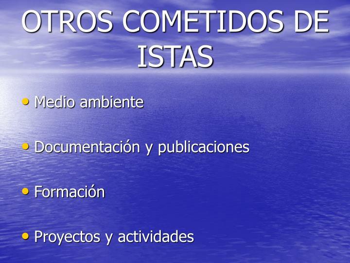 OTROS COMETIDOS DE ISTAS