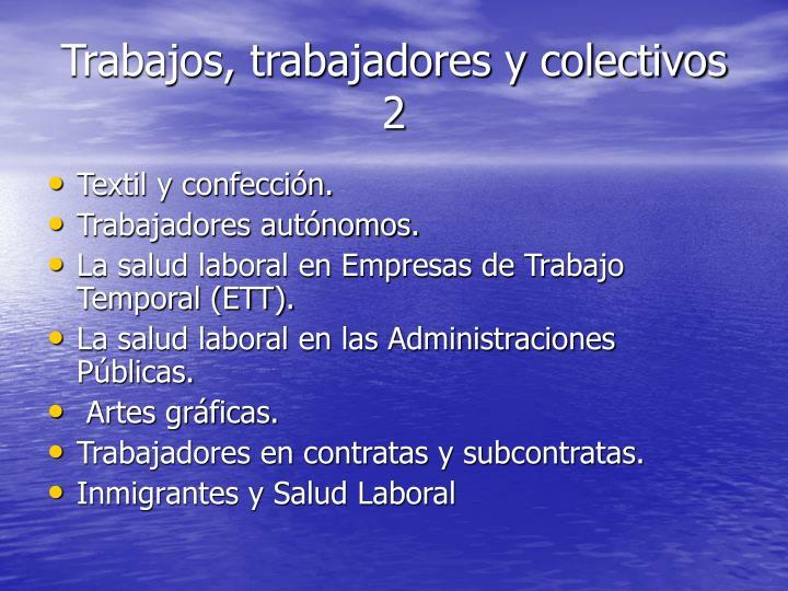 Trabajos, trabajadores y colectivos