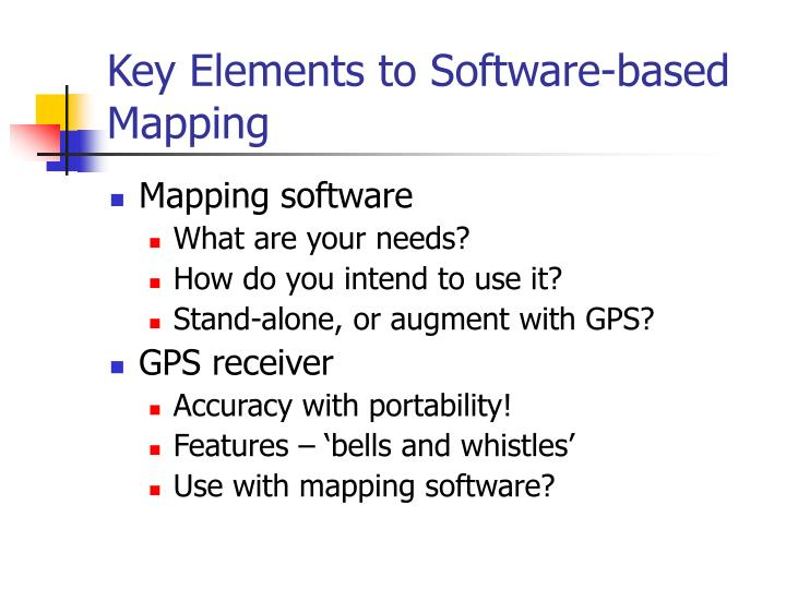 Key elements to software based mapping