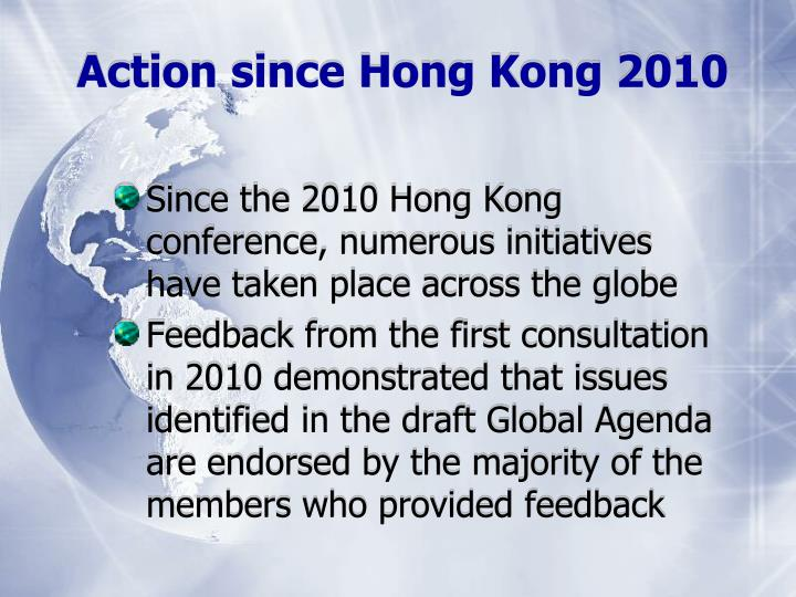 Since the 2010 Hong Kong conference, numerous initiatives have taken place across the globe