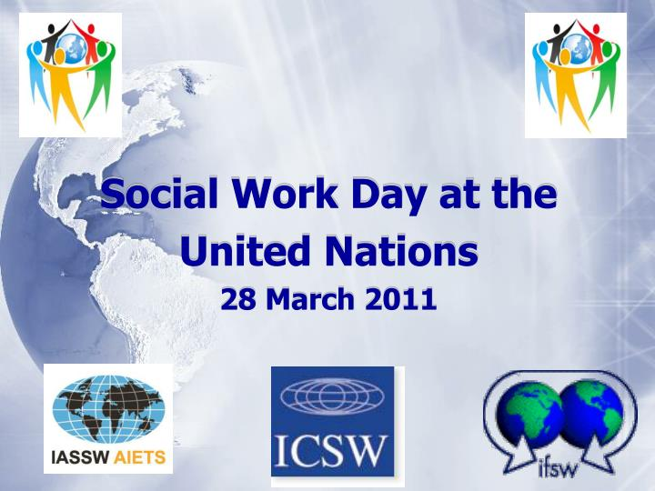 Social work day at the united nations 28 march 2011