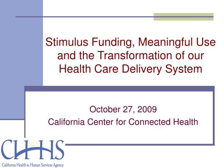 stimulus funding meaningful use and the transformation of our health care delivery system n.