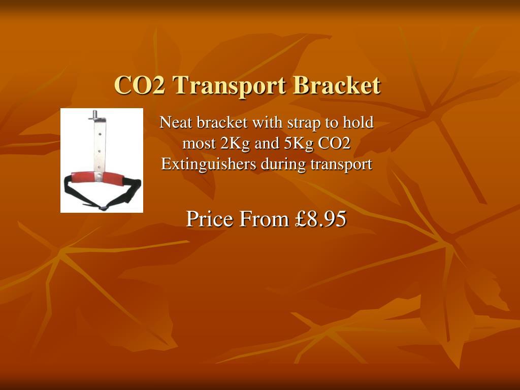 CO2 Transport Bracket