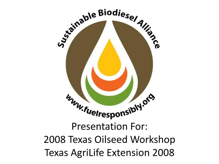 presentation for 2008 texas oilseed workshop texas agrilife extension 2008 n.