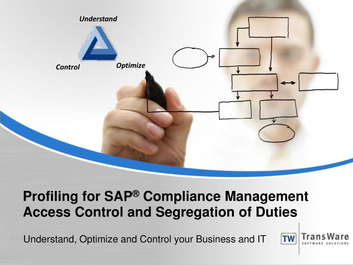 Profiling for sap compliance management access control and segregation of duties