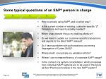 some typical questions of an sap person in charge