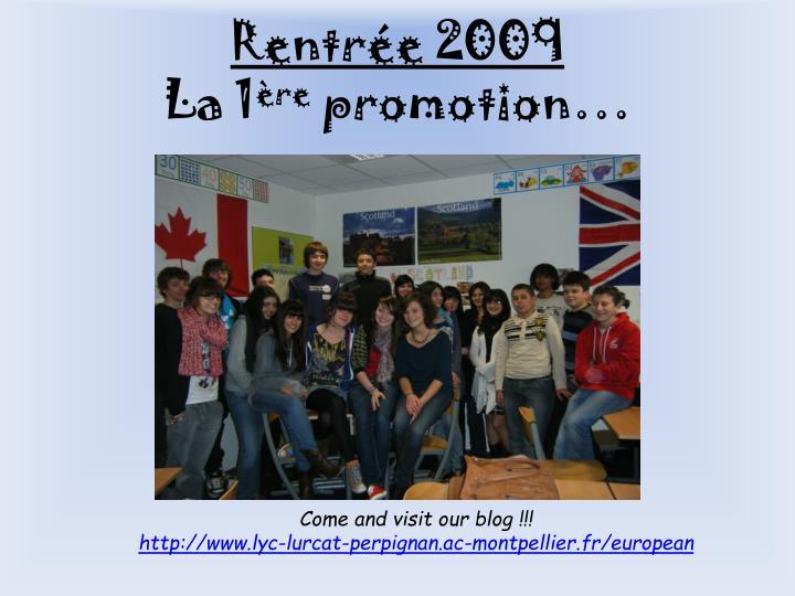 Rentr e 2009 la 1 re promotion