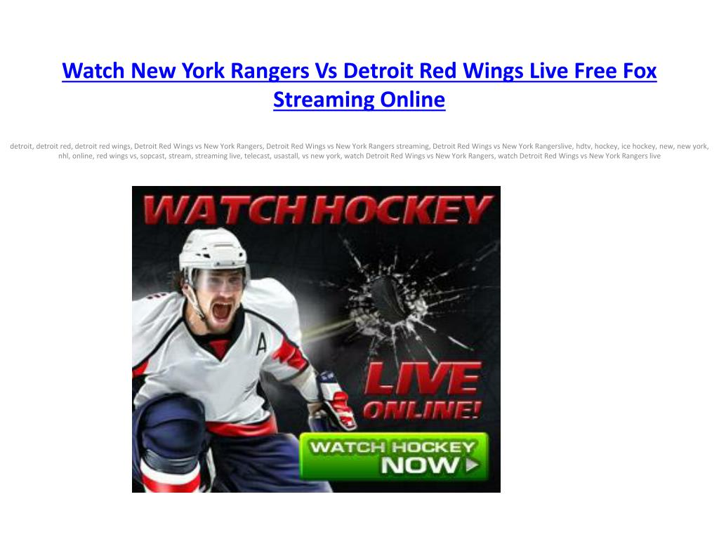 Watch New York Rangers Vs Detroit Red Wings Live Free Fox
