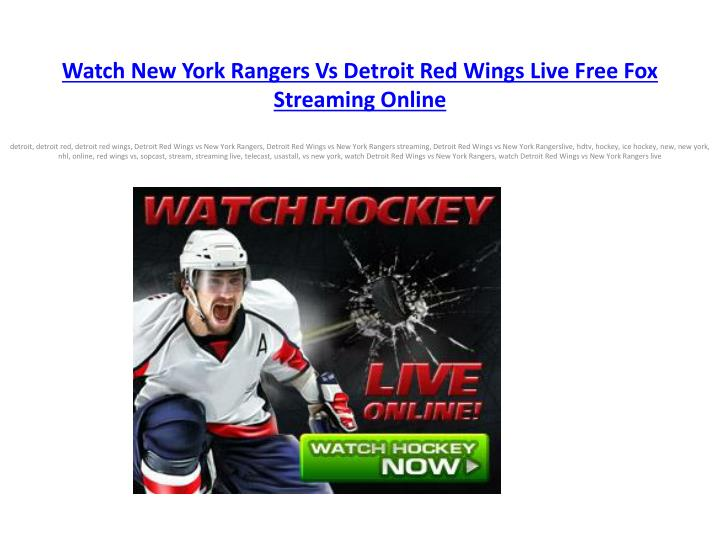 Watch new york rangers vs detroit red wings live free fox streaming online