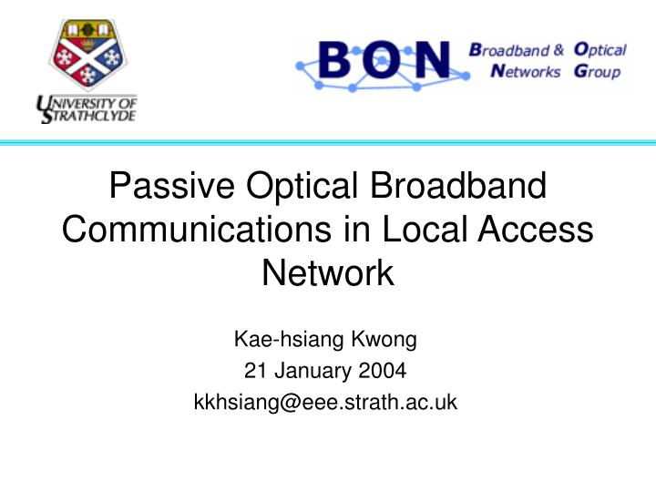 passive optical broadband communications in local access network n.