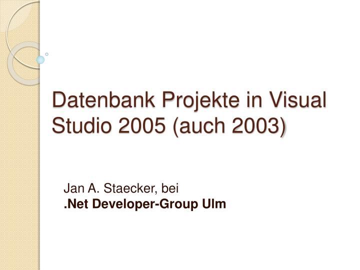 datenbank projekte in visual studio 2005 auch 2003 n.