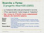 ricerche a parma il progetto albert100 og51