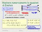 risolvere numericamente le equazioni di einstein