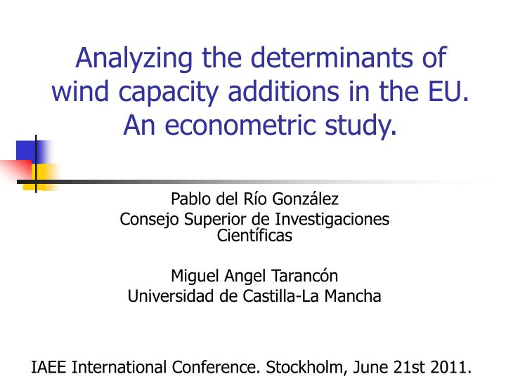 analyzing the determinants of wind capacity additions in the eu an econometric study