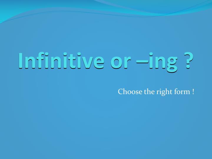 infinitive or ing n.
