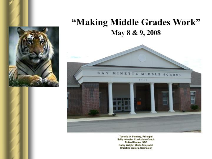 making middle grades work may 8 9 2008 n.