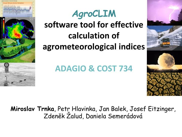 a gro clim software tool for effective calculation of agrometeorological indices adagio cost 734 n.