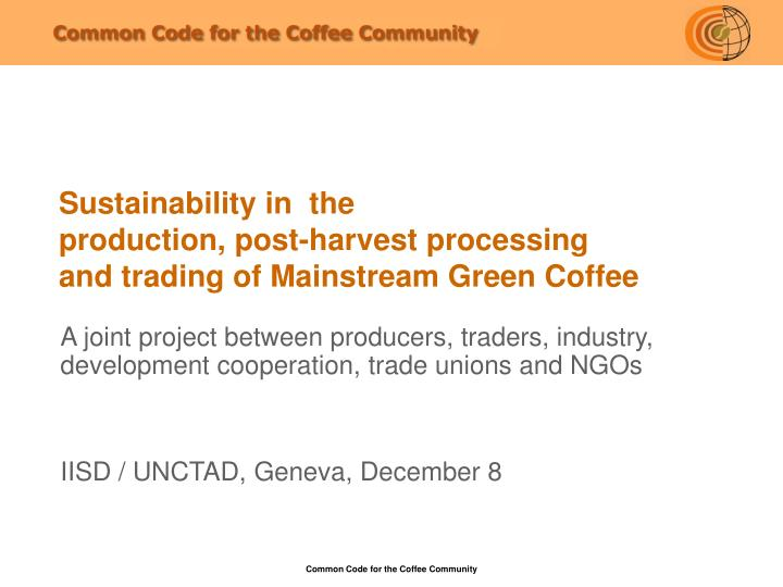 sustainability in the production post harvest processing and trading of mainstream green coffee n.
