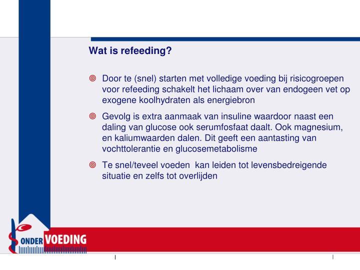 Wat is refeeding?