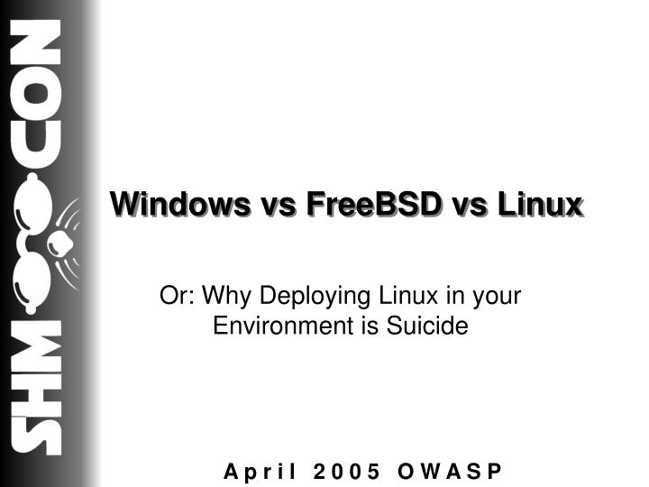 windows vs freebsd vs linux n.