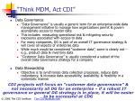 think mdm act cdi