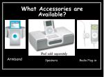 what accessories are available