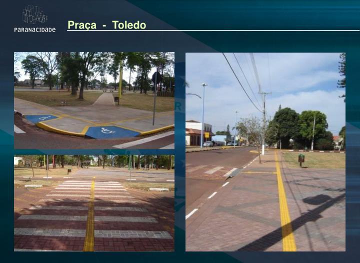 Praça  -  Toledo