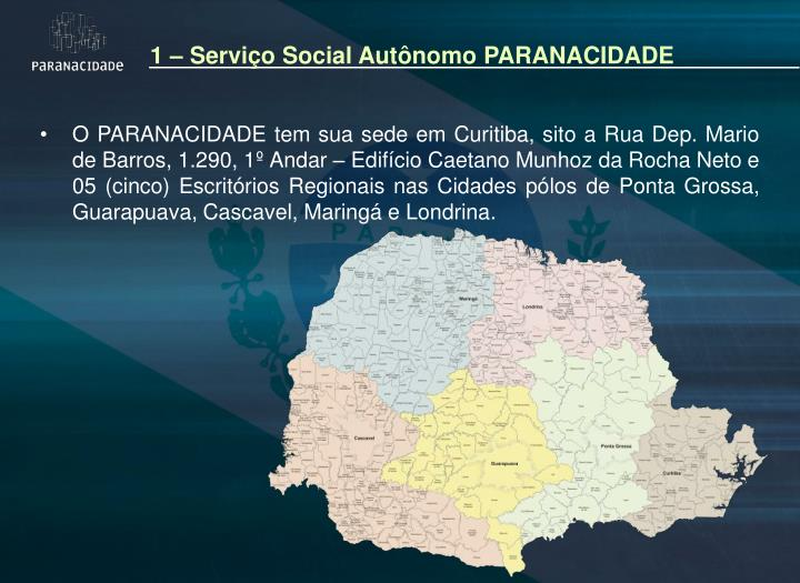 1 – Serviço Social Autônomo PARANACIDADE