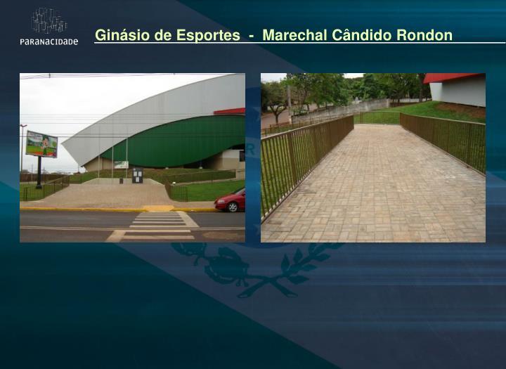 Ginásio de Esportes  -  Marechal Cândido Rondon