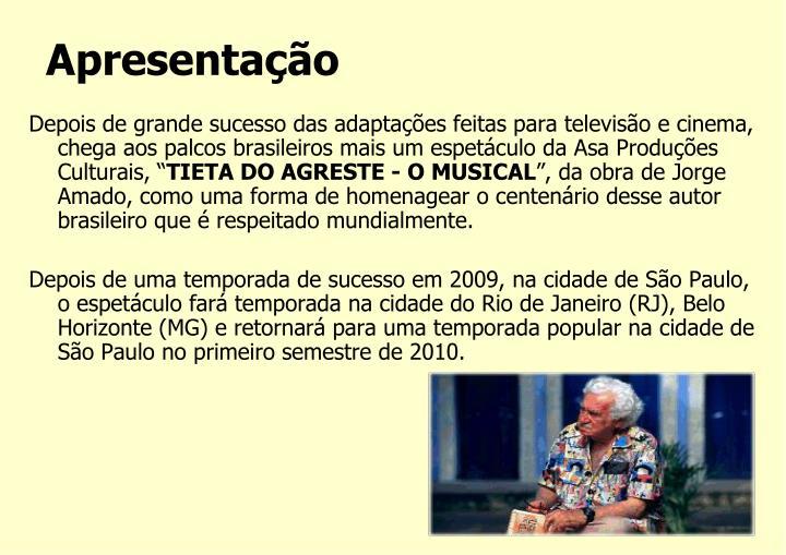 """Depois de grande sucesso das adaptações feitas para televisão e cinema, chega aos palcos brasileiros mais um espetáculo da Asa Produções Culturais, """""""
