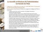 la nouvelle architecture de l administration territoriale de l etat