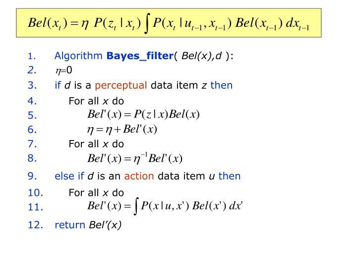 Bayes Filter Algorithm