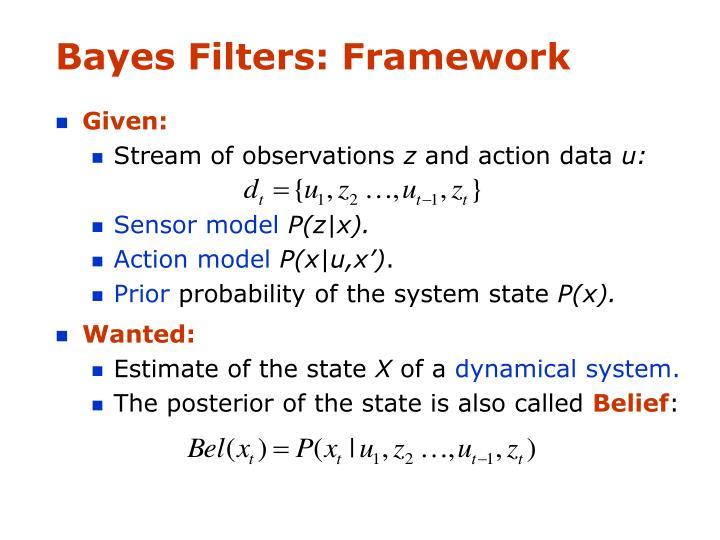 Bayes Filters: Framework